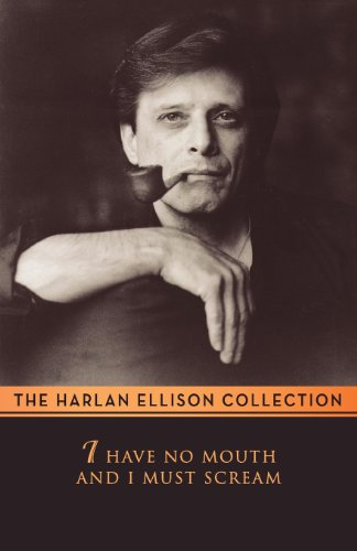 9780759298156: I Have No Mouth & I Must Scream (Harlan Ellison Collecton)