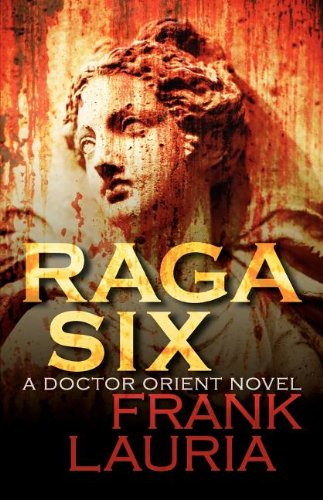 9780759299696: Raga Six (a Doctor Orient Occult Novel)