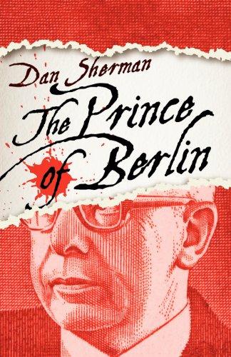 The Prince of Berlin: Sherman, Dan