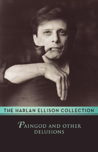 Paingod and Other Delusions (9780759299993) by Harlan Ellison