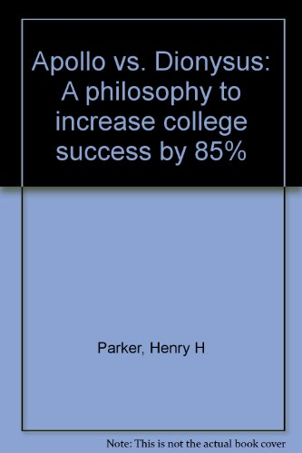 9780759303454: Apollo vs. Dionysus: A philosophy to increase college success by 85%