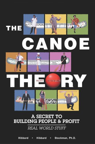 9780759305571: The Canoe Theory: A Secret to Building People and Profit