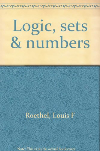 Logic, sets & numbers: Roethel, Louis F