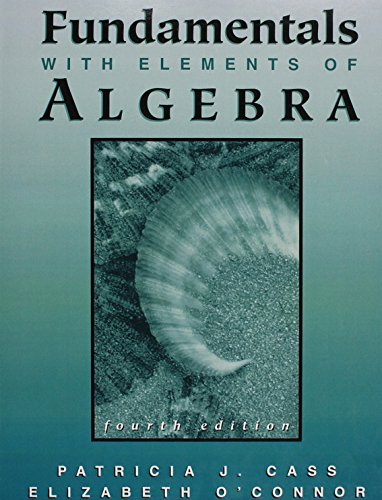 Fundamentals with Elements of Algebra: Patricia J. Cass