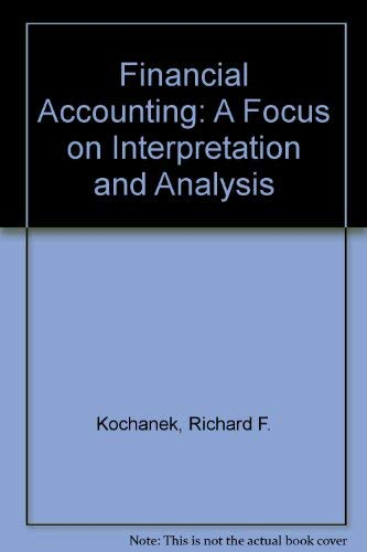 9780759310858: Financial Accounting: A Focus on Interpretation and Analysis