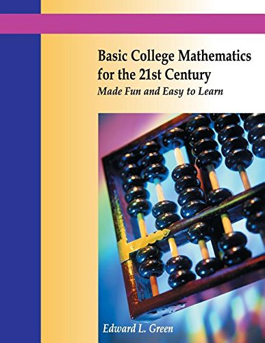 9780759312944: Basic College Mathematics for the 21st Century Made Fun and Easy to Learn