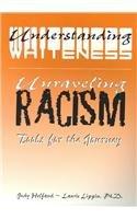 9780759314221: Understanding Whiteness/Unraveling Racism