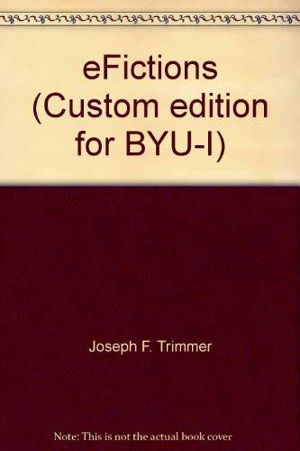 eFictions (Custom edition for BYU-I): Joseph F. Trimmer,