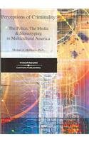 9780759316997: Perceptions of Criminality: The Police, The Media, & Stereotyping in Multicultural America