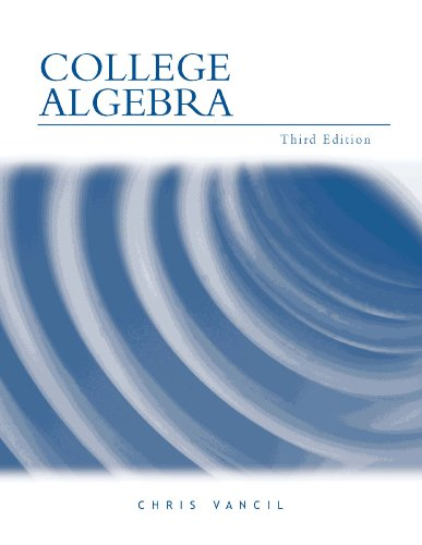 College Algebra: Chris Vancil