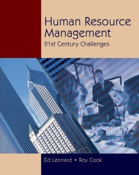 Human Resource Management: 21st Century Challenges, by Leonard: Leonard, Edwin C., Jr./ Cook, Roy A...