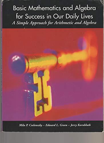 Basic Mathematics and Algebra for Success in: Mila P. Cselenszky,