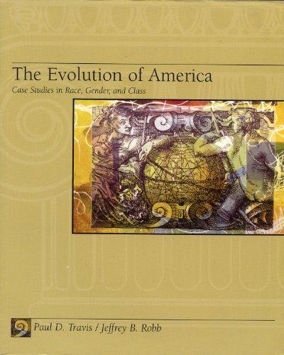 The Evolution of America Case Studies in: Paul D. Travis,