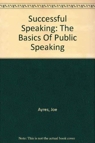 9780759346369: Successful Speaking: The Basics of Public Speaking