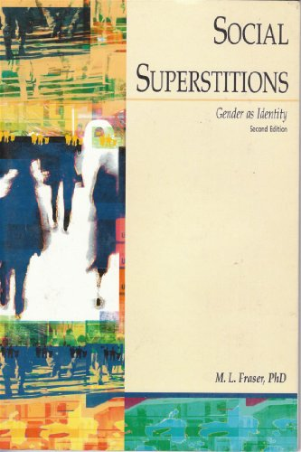 Social Superstitions Gender as Identity Second Edition: Fraser, M. L.