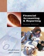 Financial Accounting and Reporting 7e: Strawser, Jeffrey W.; Strawser, Joyce A.