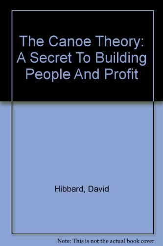 9780759353145: The Canoe Theory: A Secret To Building People And Profit