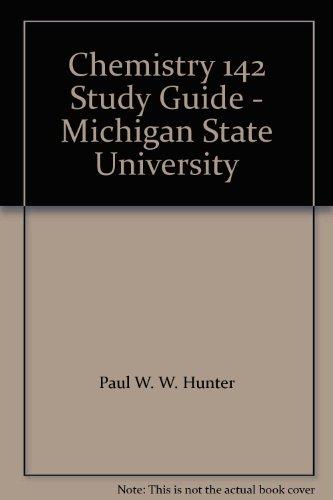 MSU Chemistry 142 Study Guide: Paul W. Hunter;