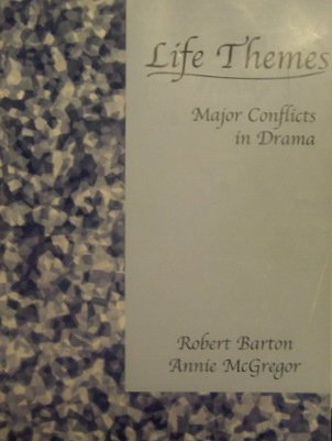 Life Themes: Major Conflicts in Drama: Robert Barton