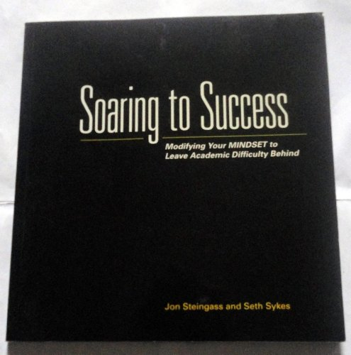 9780759364295: Soaring to Success Modifying your MINDSET to Leave Academic Difficulty Behind