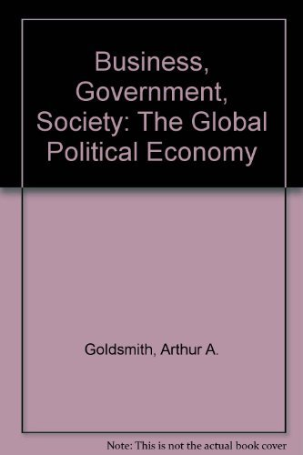 9780759388918: Business, Government, Society: The Global Political Economy