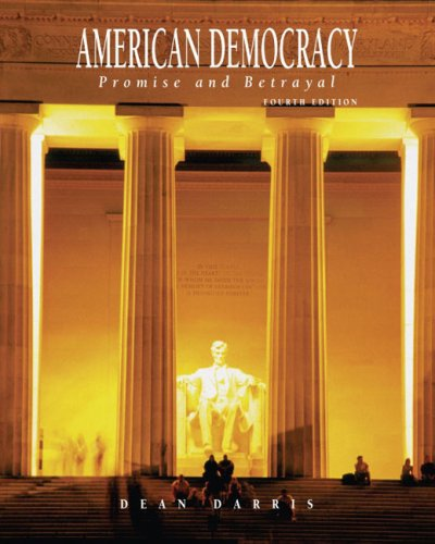 9780759388994: American Democracy 4e: Promise and Betrayal