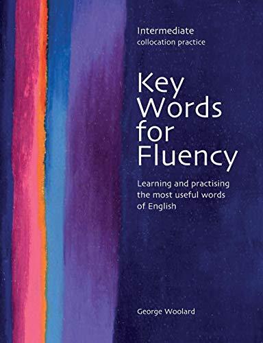 Key Words for Fluency: Intermediate Collocation Practice,: George Woolard