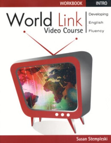World Link Video Course Intro: Developing English: Stempleski, Susan; Douglas,