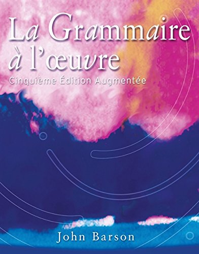 La Grammaire a l'oeuvre: Cinquieme edition augmentee (French and English Edition) (0759398097) by John Barson
