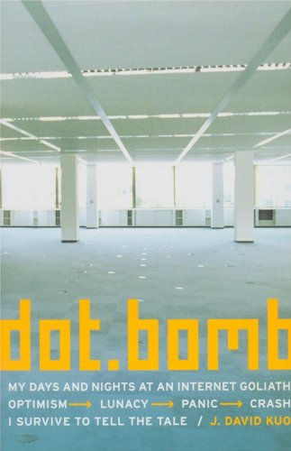 9780759505896: dot.bomb: My Days and Nights at an Internet Goliath