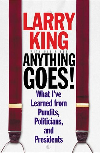 9780759520356: Anything Goes!: What I've Learned from Pundits, Politicians, and Presidents