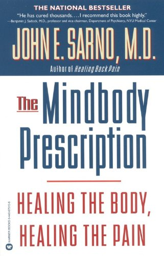 9780759521896: The Mindbody Prescription: Healing the Body, Healing the Pain