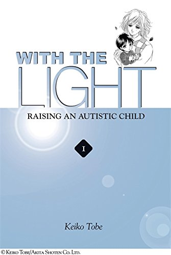 With the Light. Raising an Autistic Child - Vols. 1,2,3,