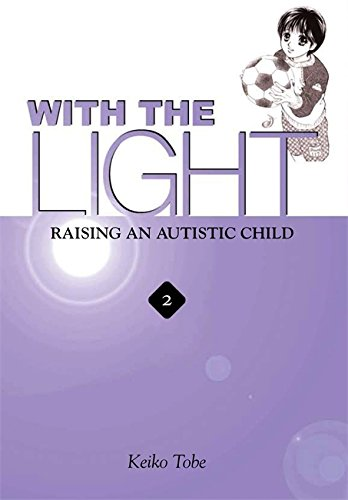 9780759523593: With the Light: Raising an Autistic Child, Vol. 2