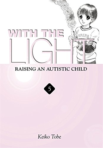 9780759524019: With the Light: Raising an Autistic Child, Vol. 5