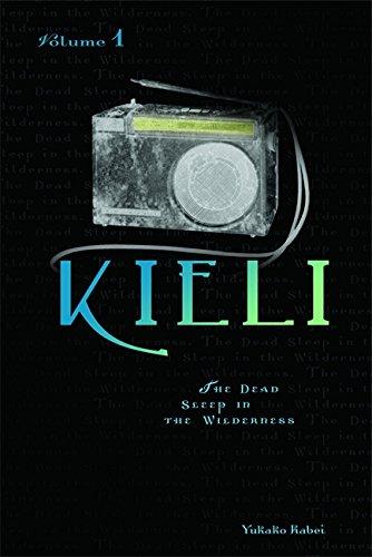 9780759529298: Kieli, Vol. 1: The Novel: The Dead Sleep in the Wilderness