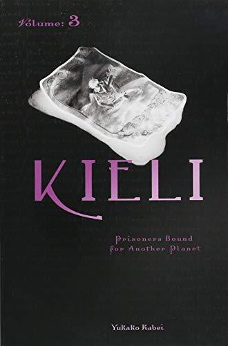 Kieli, Vol. 3 (novel): Prisoners Bound for Another Planet