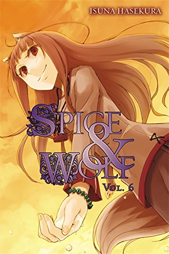 9780759531116: Spice and Wolf, Vol. 6 - light novel