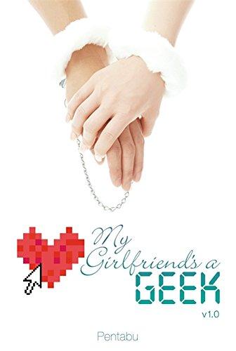 9780759531710: My Girlfriend's A Geek: Vol 1 - Novel