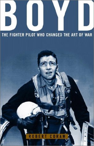 9780759547384: Boyd : The Fighter Pilot Who Changed the Art of War