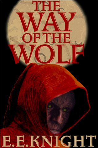 The Way of the Wolf: Vampire Earth, Book 1: Knight, E. E.