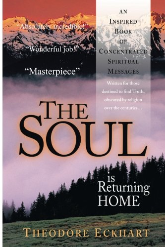9780759602151: The Soul is Returning Home: An Inspired Book of Concentrated Spiritual Messages