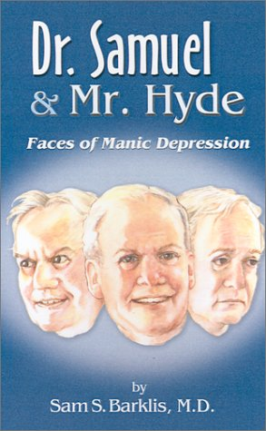 9780759606562: Dr. Samuel & Mr. Hyde: Faces of Manic Depression