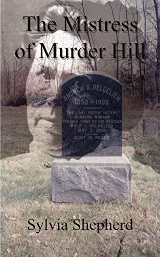 9780759606654: The Mistress of Murder Hill: The Serial Killings of Belle Gunness