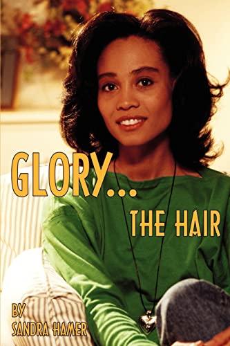 Glory: The Hair: Sandra Hamer