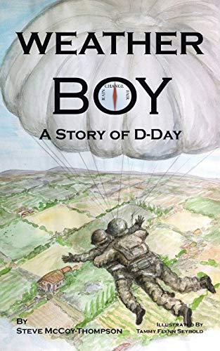 Weather Boy: A Story of D-Day: McCoy-Thompson, Steve