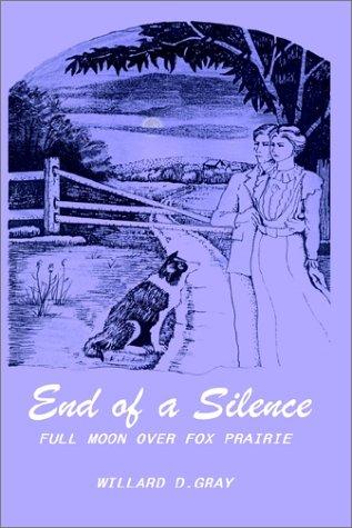 9780759610446: End of a Silence: Full Moon over Fox Prairie
