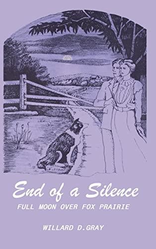 9780759610453: End of a Silence: Full Moon over Fox Prairie