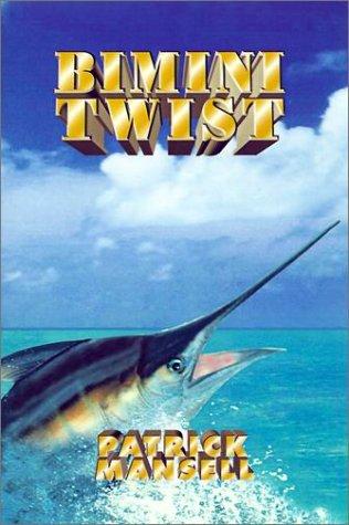 Bimini Twist: Patrick Mansell