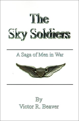 9780759612990: The Sky Soldiers: A Saga of Men in War